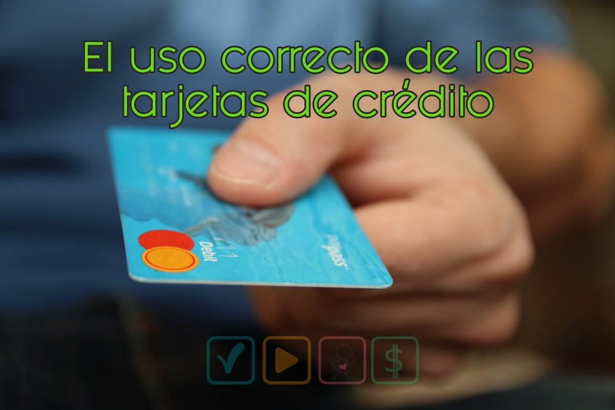 uso correcto de las tarjetas de credito