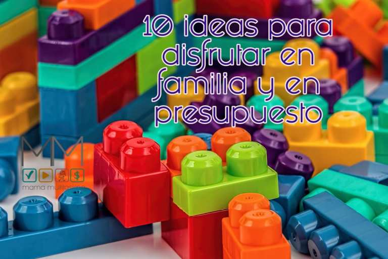10 ideas para disfrutar en familia y en presupuesto