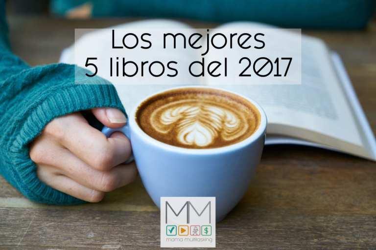 Los mejores 5 libros del 2017 según Mama Multitasking
