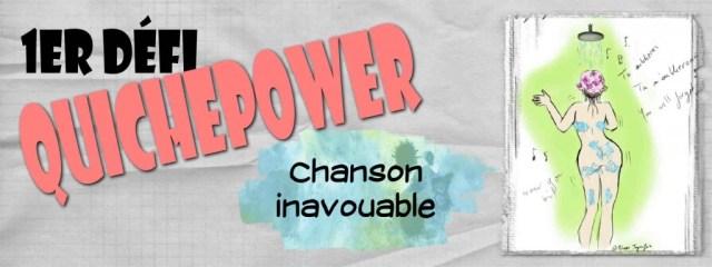1er défi #QuichePower Chanson inavouable