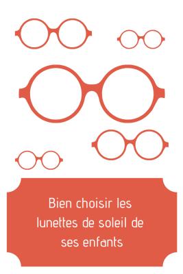 Bien choisir les lunettes de soleil de ses enfants