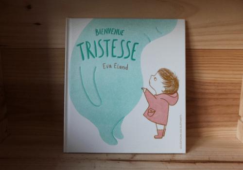 Bienvenue Tristesse - album jeunesse