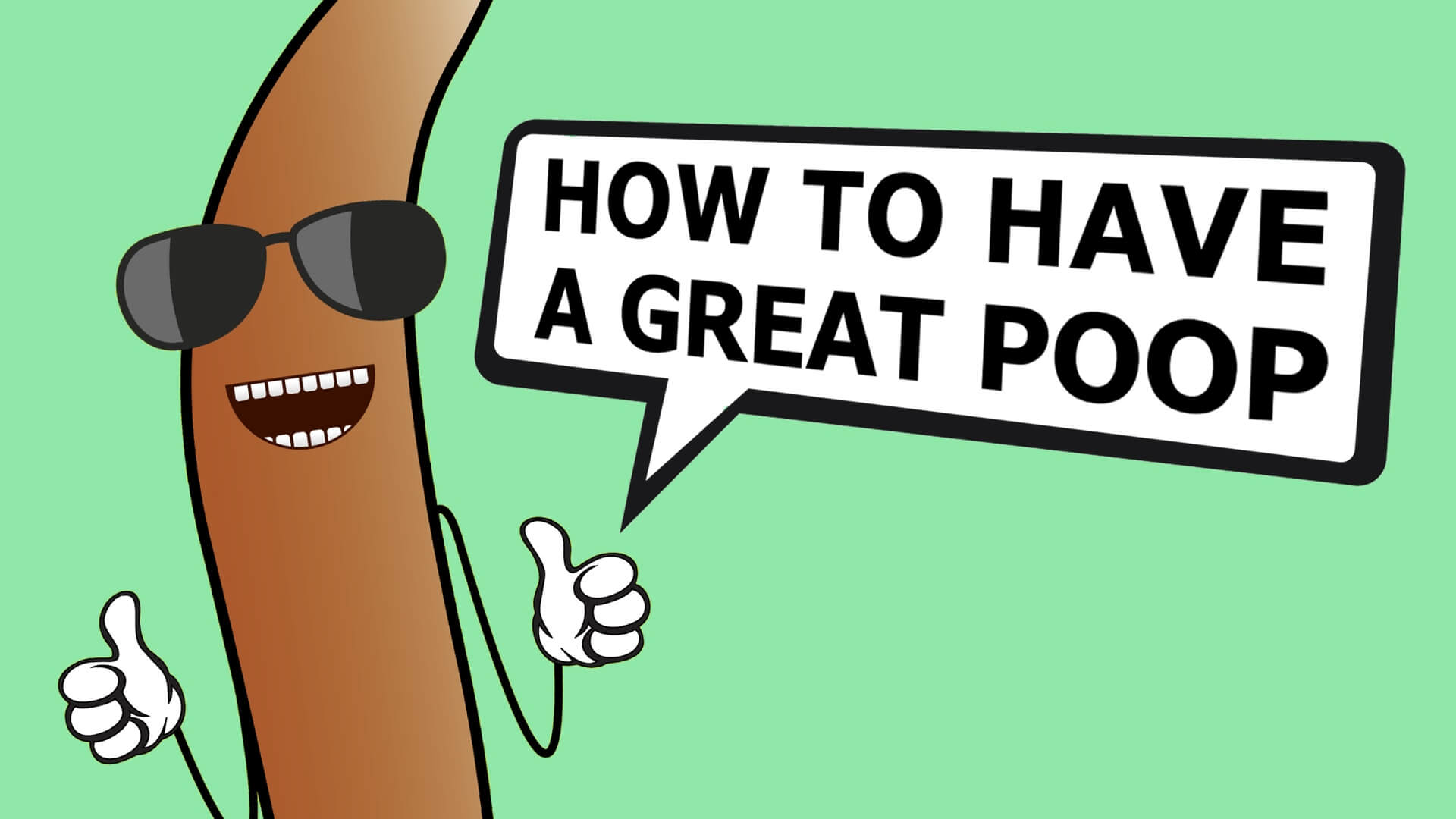 How To Poop And Make It Great