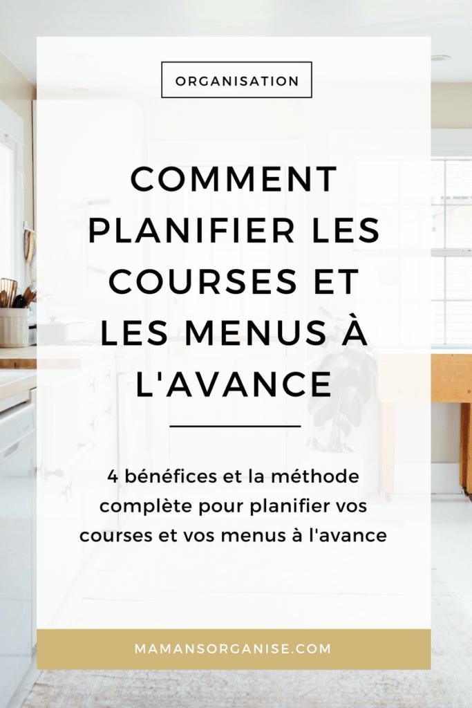 Découvrez les 4 bénéfices de planifier les courses et les menus à l'avance et la méthode complète pour vous organiser en cliquant ici.