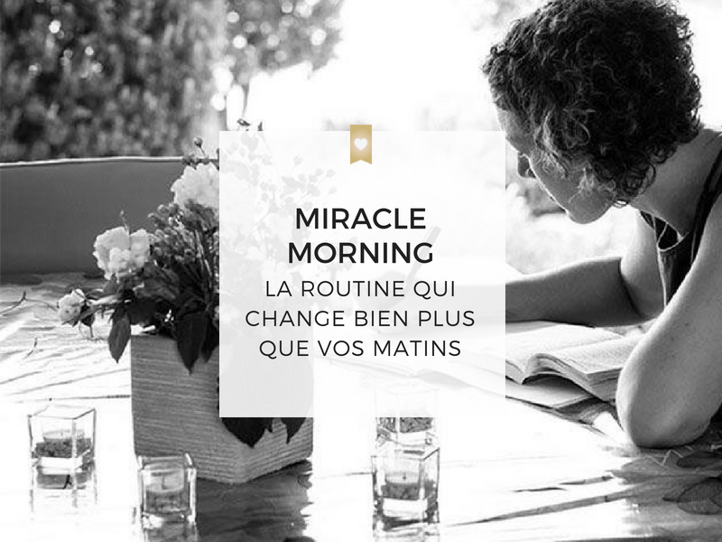 Miracle Morning, la routine qui change bien plus que vos matins