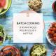 Batch-cooking, 9 avantages pour vous y mettre