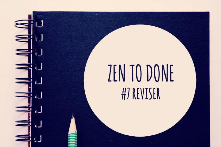 Zen To Done Habitude 7 : Réviser