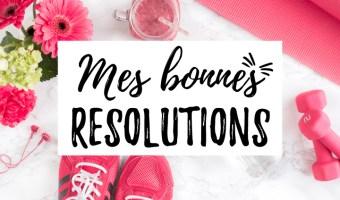 Mes bonnes résolutions