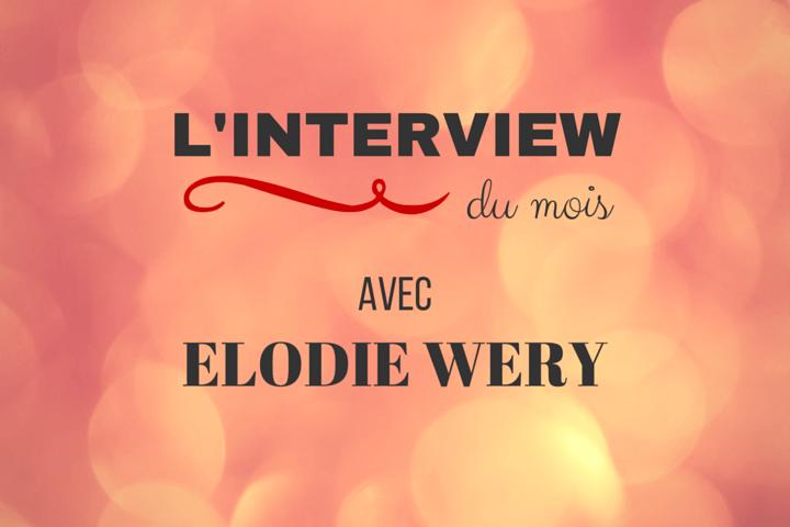 Interview d'Elodie Wery