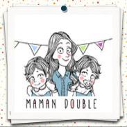 www.mamandouble.fr chez les Mamans Qui Déchirent