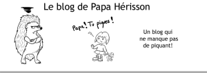 Le blog de Papa Hérisson