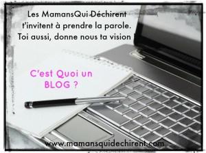 C'est quoi un blog, le premier rendez-vous blogueurs des Mamans Qui Déchirent !