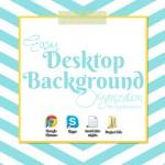 Organizing Your Desktop Background– Easily!