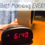 5 Steps to Having the BEST Morning Ever!