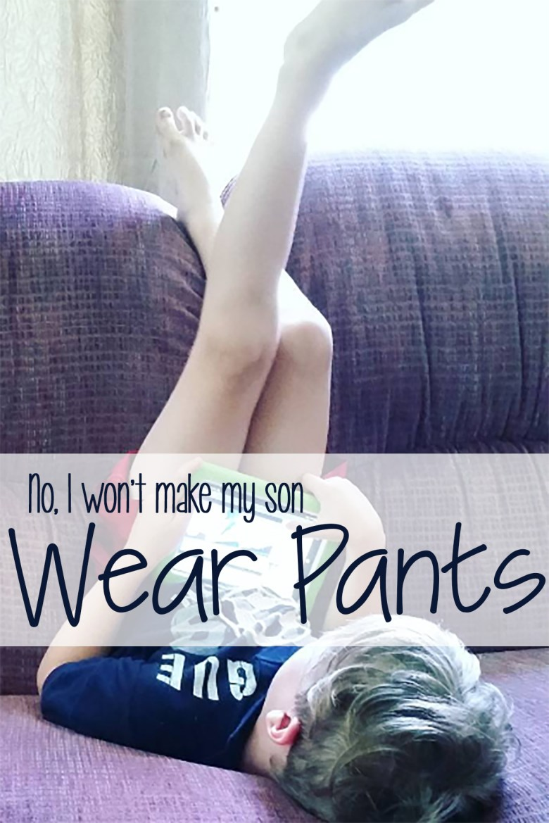 My son shouldn't have to wear pants to make anyone else feel comfortable. Here's why I leave that decision up to him... | oped | controversial mom opinions | parenting SPD | parenting ASD | autism |