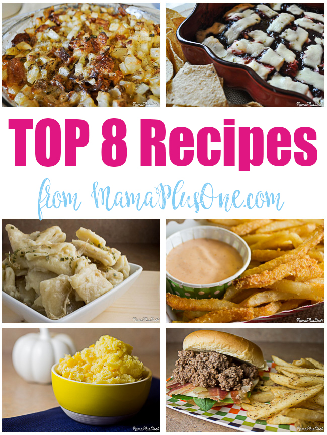 Love great recipes? These are the top 8 best recipes from MamaPlusOne.com in the past year! From dinner to side dishes, these simple recipe ideas are ones the whole family can enjoy! | easy recipe | mississippi mud potatoes | cheeseburger soup | chicken and dumplings | raspberry black bean dip | loose meat sandwiches | fry sauce | pizza lunchables | corn casserole | weeknight meals