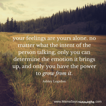 A great quote about feelings and growing through them.