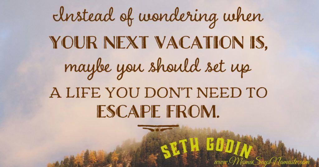Travel Seth Godin Vacation escape
