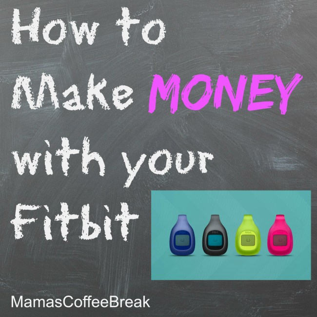 How to make money with your Fitbit or activity tracker www.mamascoffeebreak.com