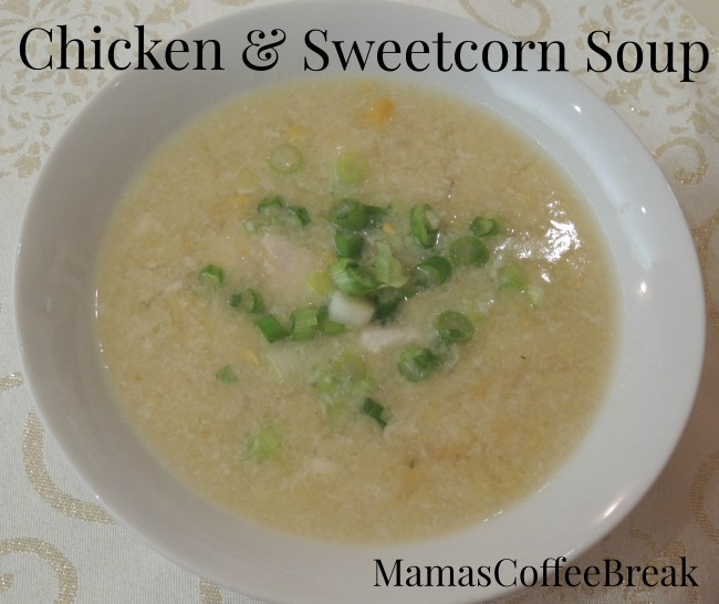Chicken & Sweetcorn soup MamasCoffeeBreak