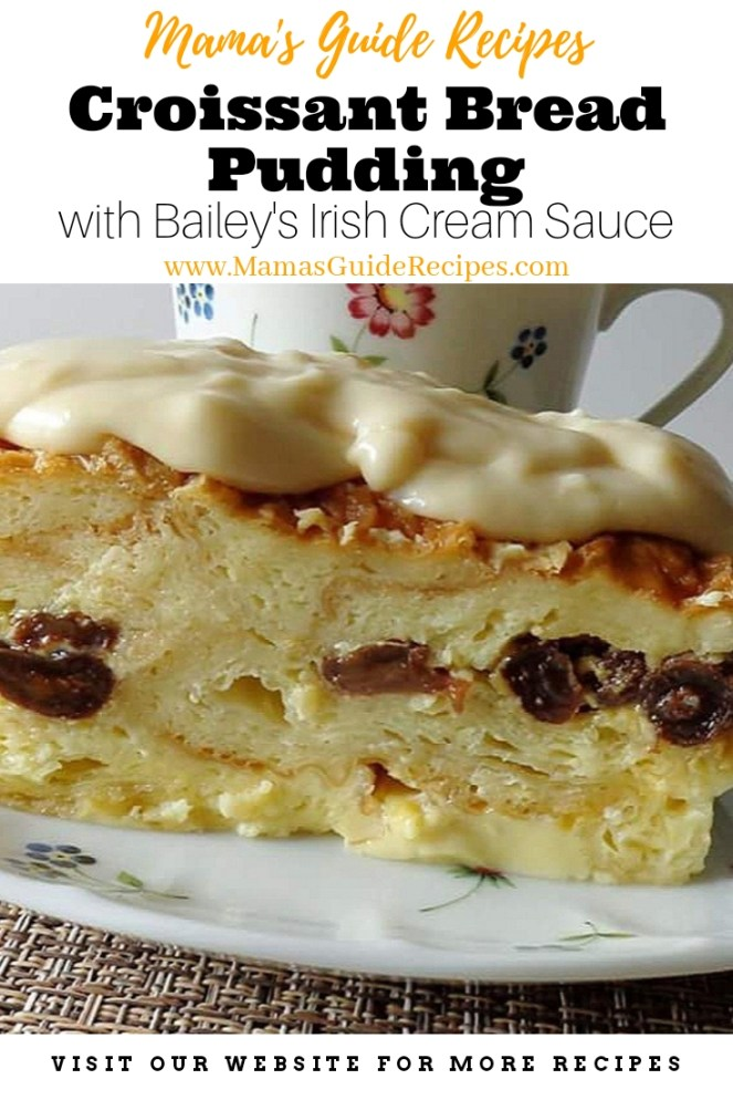 Croissant Bread Pudding with Bailey's Irish Cream Sauce