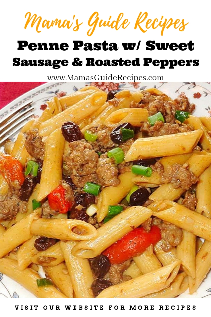 Penne Pasta with Sweet Sausage, Roasted Peppers and Raisins