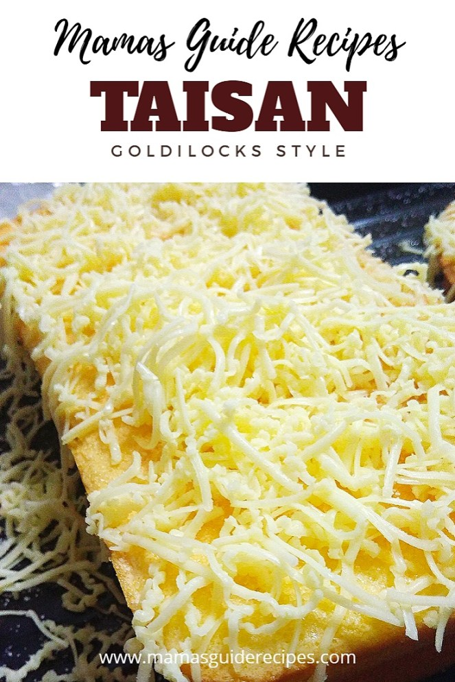 Taisan (Goldilocks Style), taisan recipe, taisan loaf, taisan of kapampangan,