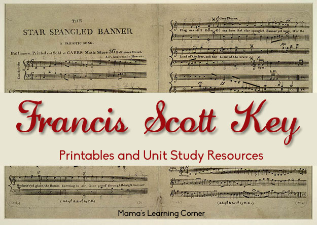 Free Francis Scott Key Printables and Unit Study Resources