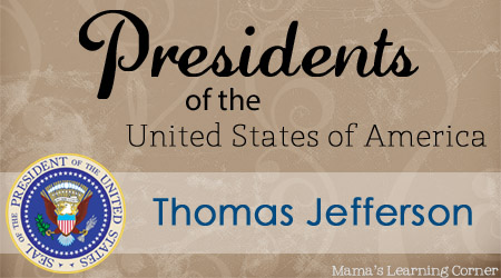 Thomas Jefferson Facts and Worksheets - Mama's Learning Corner