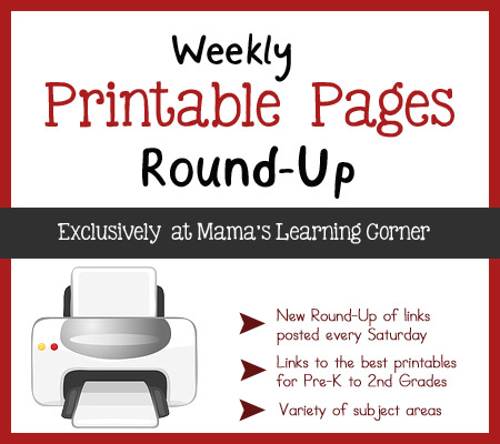 Weekly Printable Pages Round Up at Mama's Learning Corner