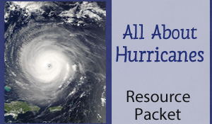 All About Hurricanes Resource Packet - Links to video, book suggestions, info sites and 14 exclusive worksheets & printables