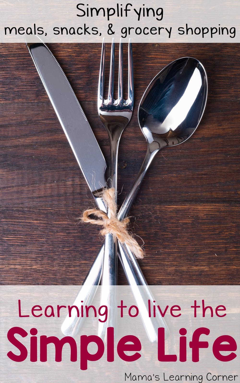 Learning to Live the Simple Life: Simplify Meals, Snacks, and Grocery Shopping