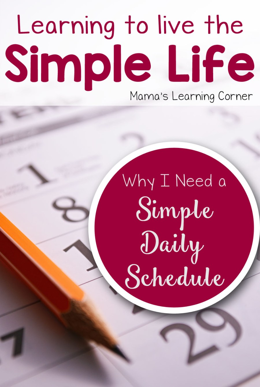 Living the Simple Life: Why I Need a Simple Schedule