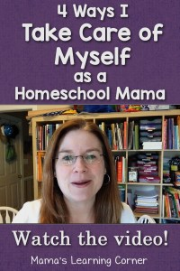 4 Ways I Take Care of Myself as a Homeschool Mama