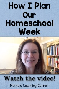 How I Plan Our Homeschool Week (with a new video!)