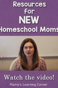 Resources for the New Homeschool Mom – with a new video!