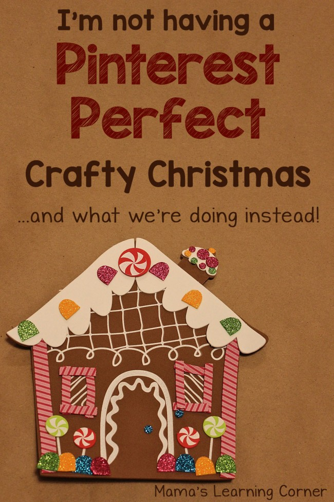 I'm not having a Pinterest Perfect Crafty Christmas - and what we're doing instead!