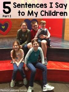 5 Sentences I Say to My Children Part I