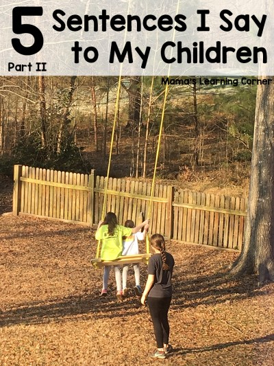 5 Sentences I Say to My Children Part II