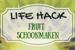 Life Hacks Fruit schoonmaken
