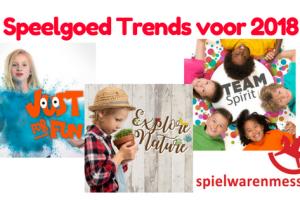 Speelgoed trends voor 2018 - Spielwarenmesse
