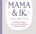 'Mama & ik' Boek