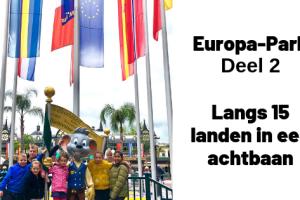 Europa-Park Deel 2 – langs 15 landen in een achtbaan