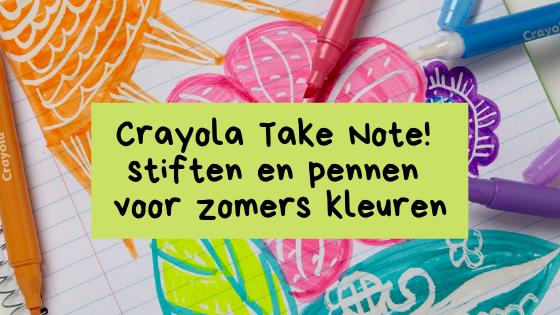 Crayola Take Note! stiften en pennen voor zomers kleuren