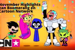 November Highlights van Boomerang en Cartoon Network
