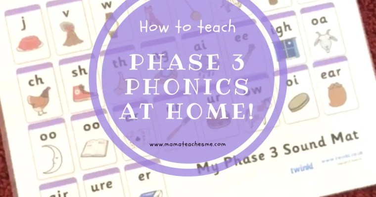 How to teach Phase 3 Phonics at home (free teaching resource)