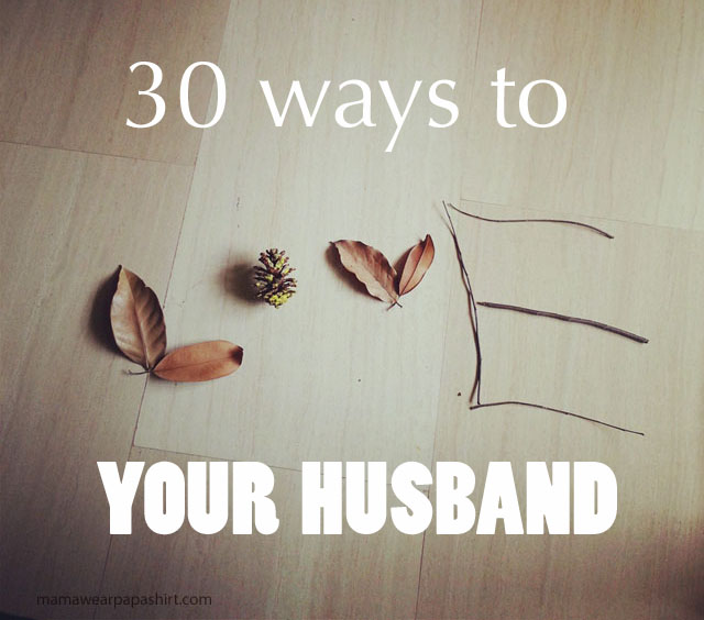 30 ways to love your husband