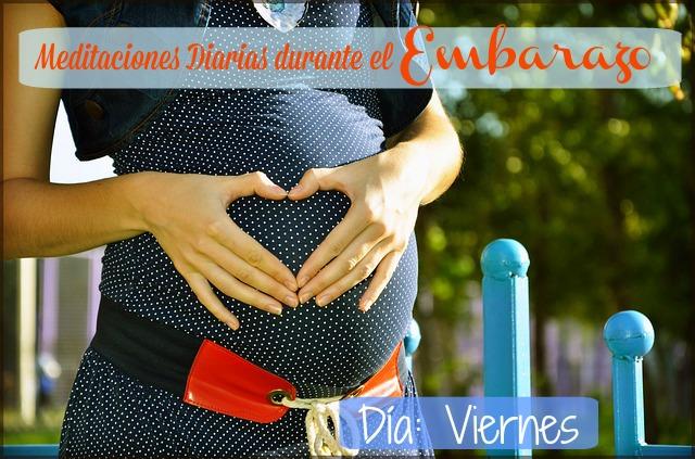 meditaciones diarias para realizar durante el embarazodía viernes