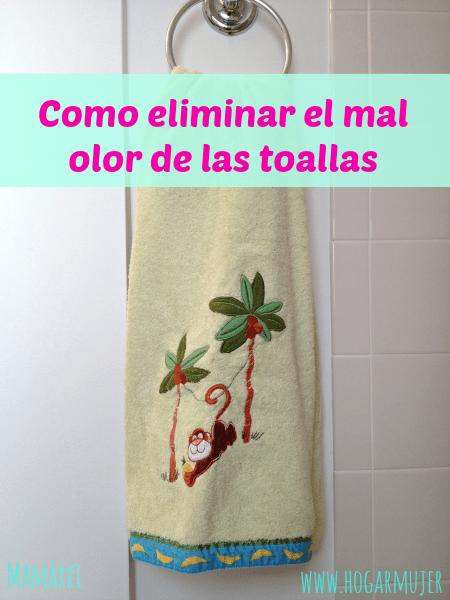 como eliminar el mal olor de las toallas
