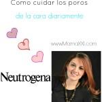 Como cuidar los poros de la cara diariamente con Neutrogena
